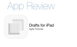 Drafts für das iPad überzeugt bei Textarbeiten