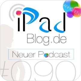 Podcast Teaser für die 90. Episode des iPadBlog.de Podcasts