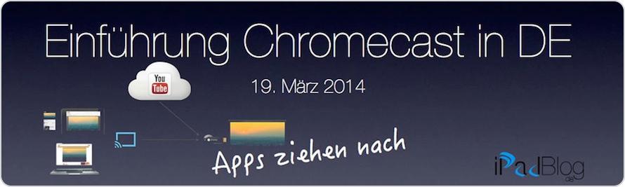 Einführung des Chromecast in Deutschland - Apps ziehen nach