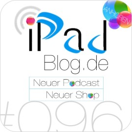 Podcast Teaser für Episode 096 unseres iPadBlog.de Podcasts