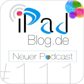 Podcast Teaser zur Episode 111 beim iPadBlog.de Podcast