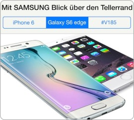Beitragsbild V185 Samsung Galaxy S6 edge versus iPhone 6